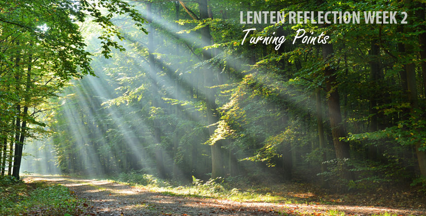 Lent Week 2 - Turning Points
