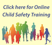 Click Here for Online Child Safety Training